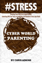 #STRESS: Parenting Teens With Love And Understanding: Connecting With Your Teens In Establishing Safe Boundaries In Our Cyber World