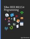 XBee IEEE 802154 Programming