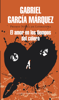 Gabriel García Márquez - El amor en los tiempos del cólera portada