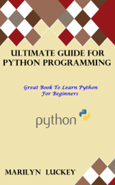Ultimate Guide For Python Programming