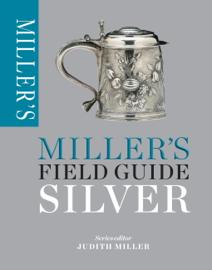 Miller's Field Guide: Silver