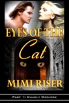 Eyes Of The Cat Unholy Wedlock Part 1 Of A 4 Part Serial