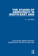 The Stakes of Democracy in South-East Asia (RLE Modern East and South East Asia)