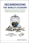 Decarbonising The Worlds Economy Assessing The Feasibility Of Policies To Reduce Greenhouse Gas Emissions