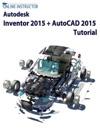 Autodesk Inventor 2015  AutoCAD 2015 Tutorial