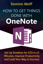 How to Get Things Done with OneNote