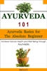 Advait - Ayurveda 101: Ayurveda Basics for The Absolute Beginner [Achieve Natural Health and Well Being through Ayurveda] artwork