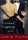 Formal Fingering Risk It All