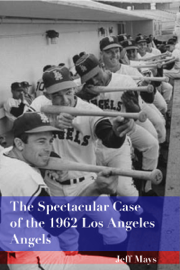The Spectacular Case of the 1962 Los Angeles Angels