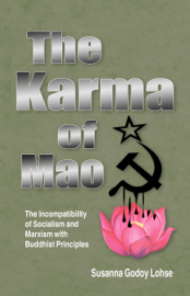 The Karma of Mao: The Incompatibility of Socialism and Marxism with Buddhist Principles book