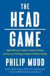 The HEAD Game High-Efficiency Analytic Decision Making And The Art Of Solving Complex Problems Quickly
