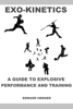 Edward Herger - Exo-Kinetics: A Guide to Explosive Performance and Training ilustración