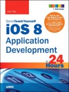 IOS 8 Application Development In 24 Hours Sams Teach Yourself 6e