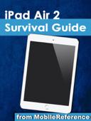 iPad Air 2 Survival Guide