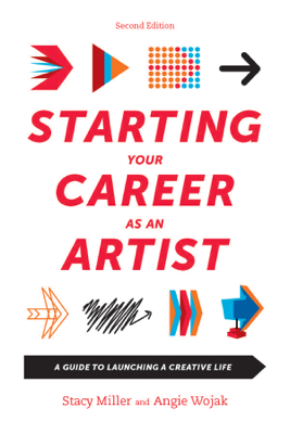 Starting Your Career as an Artist - Angie Wojak & Stacy Miller book
