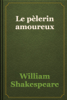 William Shakespeare - Le pèlerin amoureux artwork