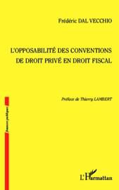 L Opposabilit Des Conventions De Droit Priv En Droit Fiscal