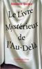 Le Livre Mystérieux de l'Au-Delà - Johannes Greber