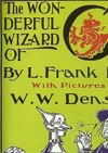 The Wonderful Wizard Of Oz First Of The Oz Books Illustrated