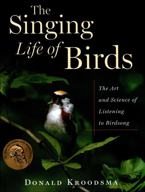 The Singing Life Of Birds By Donald Kroodsma On Apple Books