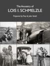 The Ancestry Of Lois Irene Schmelzle