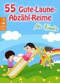 55 Gute-Laune-Abzähl-Reime für Kinder. Abzählreime und alte Kinderreime für Spiele, die einfach Spaß machen