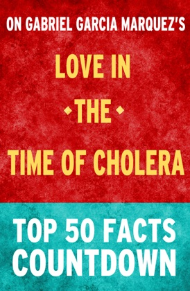 Love in the Time of Cholera by Gabriel Garcia Marquez: Top 50 Facts Countdown image