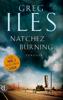 Greg Iles - Natchez Burning Grafik
