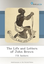 The Life And Letters Of John Brown
