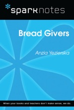 Bread Givers (SparkNotes Literature Guide)