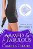 Camilla Chafer - Armed and Fabulous (Lexi Graves Mysteries, 1) artwork