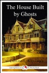 The House Built By Ghosts The Strange Tale Of The Winchester Mystery House