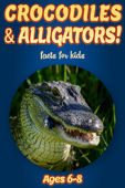 Facts About Crocodiles & Alligators For Kids 6-8