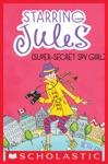 Starring Jules 3 Starring Jules Super-Secret Spy Girl