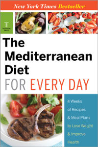 The Mediterranean Diet for Every Day: 4 Weeks of Recipes & Meal Plans to Lose Weight Summary