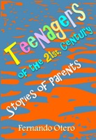 Teenagers of the 21st Century. Stories of Parents