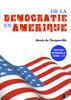 De la Démocratie en Amérique - Édition intégrale - Alexis de Tocqueville