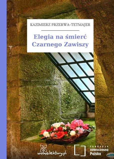 Elegia Na śmierć Czarnego Zawiszy By Kazimierz Przerwa Tetmajer On Apple Books