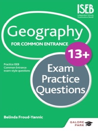 GEOGRAPHY FOR COMMON ENTRANCE 13+ EXAM PRACTICE QUESTIONS
