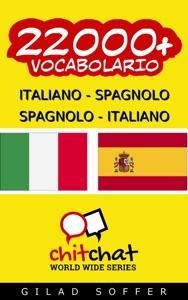 22000+ Italiano - Spagnolo Spagnolo - Italiano Vocabolario Book Cover