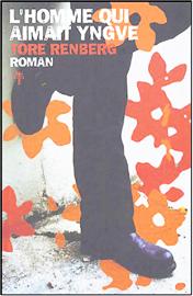 L'homme qui aimait Yngve: Roman