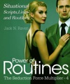 Seduction Force Multiplier 4 Power Of Routines - Situational Scripts Lines And Routines