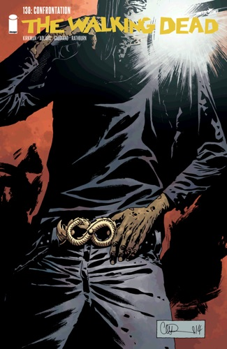 Robert Kirkman, Charlie Adlard, Stefano Gaudiano & Cliff Rathburn - The Walking Dead #138