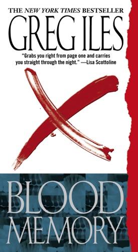 Greg Iles - Blood Memory