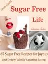 Create A Joyful Sugar Free Life