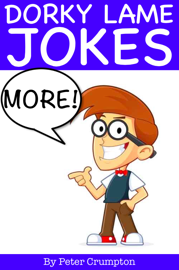 More Dorky Lame Jokes book