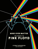 Mind Over Matter: The Images of Pink Floyd Book Cover