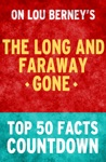 The Long And Faraway Gone Top 50 Facts Countdown