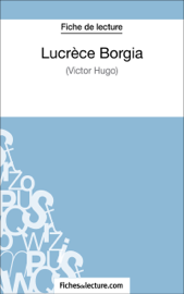Lucrèce Borgia de Victor Hugo (Fiche de lecture)
