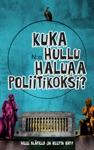 Kuka Hullu Haluaa Poliitikoksi